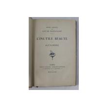 L 'INUTILE BEAUTE - ALEXANDRE par GaUY DE MAUPASSANT , 1908