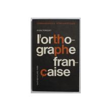 L ' ORTHOGRAPHE FRANCAISE par ANDRE PORQUET , 1966