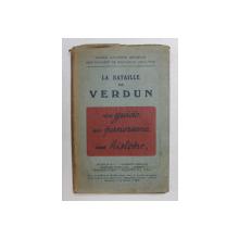 LA BATAILLE DE VERDUN - UN GUIDE , UN PANORAMA , UNE HISTOIRE , GUIDES ILLUSTRES MICHELIN DES CHAMPS DE BATAILLE 1914 - 1918 , APARUT 1921