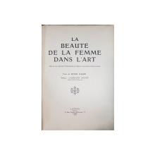 LA BEAUTE DE LA FEMME DANS L'ART texte de BOYER D'AGEN, preface d'ARMAND DAYOT - PARIS, 1912