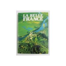 LA BELLE FRANCE , textes de NOEL GRAVELINE , 1995