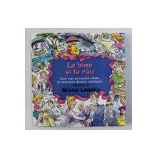 LA BINE SI LA RAU  - CELE MAI AMUZANTE CITATE SI CARICATURI DESPRE CASATORIE , selectie de BRUCE LANSKY , 2004