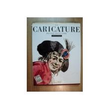 LA CARICATURE REVOLUTIONNAIRE. ANTOINE DE BAECQUE  1988