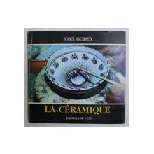 LA CERAMIQUE par IOAN GODEA , 1995