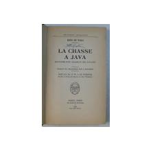 LA CHASSE A JAVA - SOUVENIRS D ; UN CHASSEUR DES SAVANES par HANS DE WALS , 1938