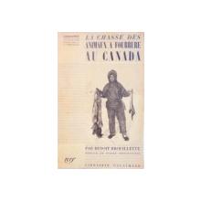 LA CHASSE DES ANIMAUX A FOURRURE AU CANADA par BENOIT BROUILLETTE, 1934
