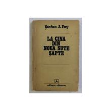 LA CINA DIN NOUA SUTE SAPTE de STEFAN J. FAY , 1977 , DEDICATIE * , COPERTA FATA SI PAGINILE 1 - 8 CU O MICA RUPTURA *