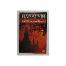 LA CITE DES SORTILEGES par HAN SUYIN , 1984