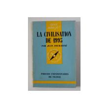 LA CIVILISATION DE 1995 par JEAN FOURASTIE , 1974