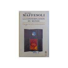 LA CONTEMPLATION DU MONDE - FIGURES DU STYLE COMMUNAUTAIRE de MICHEL MAFFESOLI, 1993 *CONTINE SUBLINIERI IN TEXT