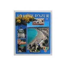 LA COTE D ' AZUR , edition , photographies et texte par CHARLES BLANC - PATIN