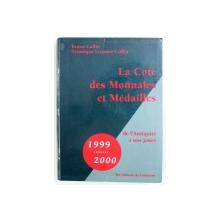 LA COTE DES MONNAIES ET MEDAILLES DE L ' ANTIQUITE A NOS JOURS 1999 - 2000 par BRUNO COLLLIN et VERONIQUE LECOMTE - COLLIN , 1998