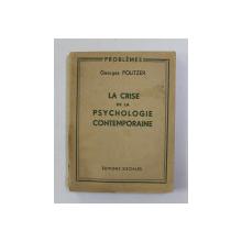 LA CRISE DE LA PSYCHOLOGIE CONTEMPORAINE par GEORGES POLITZER , 1947, PREZINTA PETE SI HALOURI DE APA *