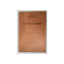 LA CRISE MONDIALE par ALEXANDRE PERIETEANU , 1933