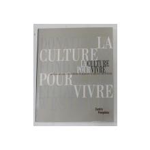 LA CULTURE POUR VIVRE - DONATIONS DES FONDATIONS SCALER et CLARENCE - WESTBURY , 2002