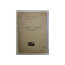 LA CULTURE ROUMAINE ET L ' EUROPE par ALEXANDRE CIORANESCU , 1942