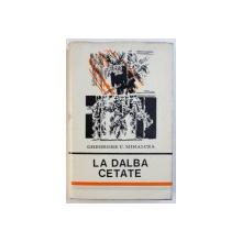 LA DALBA CETATE  - FOLCLOR NORD - DOBROGEAN de GHEORGHE C . MIHALCEA , 1975 , DEDICATIE*