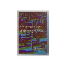 LA DEMOGRAPHIE par JEAN BOURGEOIS - PICHAT , 1971