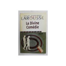 LA DIVINE COMEDIE par DANTE , edition presentee et comentee par FREDERIC LA BLAY , 2001