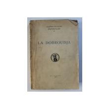 LA DOBROUDJA -BUC. 1938