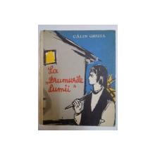 LA DRUMURILE LUMII de CALIN GRUIA , 1959