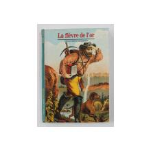 LA FIEVRE DE L 'OR par MICHEL LE BRIS , 1988