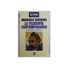 LA FILOSOFIA CONTEMPORANEA , DA SCHOPENHAUER A WITTGENSTEIN di EMANUELE SEVERINO , 2001