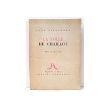 LA FOLLE DE CHAILLOT de JEAN GIRAUDOUX , 1945