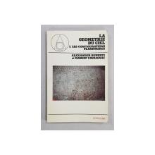LA GEOMETRIE DU CIEL  I. LES CONFIGURATIONS PLANETAIRES par ALEXANDER RUPERTI et MARIEF CAVAIGNAC , 1987