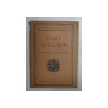 LA GRAMMAIRE DES STYLES , L 'ART MUSULMAN , 52 ILLUSTRATIONS