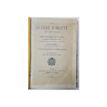 LA GUERRE D 'ORIENT EN 1877 - 1878 , ETUDE STRATEGIQUE ET TACTIQUE par un TACTICIEN , 6e FASCICULE , 1881