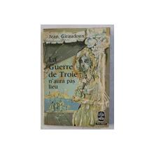 LA GUERRE DE TROIE N' AURA PAS LIEU par JEAN GIRAUDOUX , 1964
