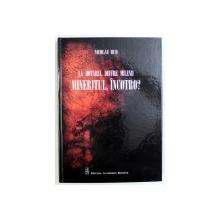 LA HOTARUL DINTRE MILENII  - MINERITUL , INCOTRO? de NICOLAE BUD , 2015
