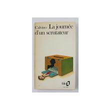 LA JOURNEE D 'UN SCRUTATEUR par ITALO CALVINO , 1973