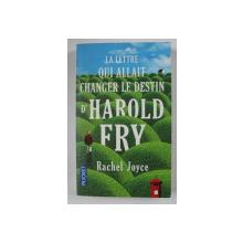 LA LETTRE QUI ALLAIT CHANGER LE DESTIN D ' HAROLD FRY par RACHEL JOYCE , 2012