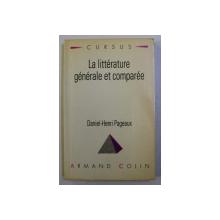 LA LITTERATURE GENERALE ET COMPAREE par DANIEL - HENRI PAGEAUX , 1994 , DEDICATIE*