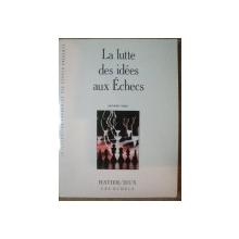 LA LUTTE DES IDEES AUX ECHECS de ANTHONY SAIDY