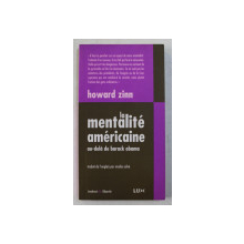LA MENTALITE AMERICAINE AU - DELA DE BARACK OBAMA par HOWARD ZINN, 2009