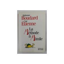 LA METHODE A MIMILE par ALPHONSE BOUDARD et LUC ETIENNE , 1998