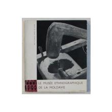 LA MUSEE ETHNOGRAPHIQUE DE LA MOLDAVIE A JASSY par G. BODOR , 1965