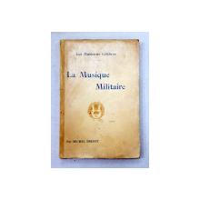 LA MUSIQUE MILITAIRE par MICHEL BRENET , EDITIE INTERBELICA