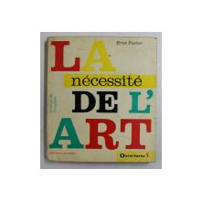 LA NECESSITE DE L 'ART par ERNST FISCHER , 1965