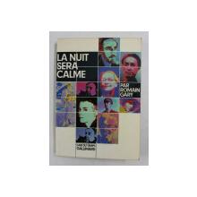 LA NUIT SERA CALME par ROMAIN GARY , 1974, PREZINTA PETE *