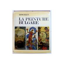 LA PEINTURE BULGARE - DES ORIGINES AU XIXe SIECLE par ATANAS BOSCHKOV,, 1974