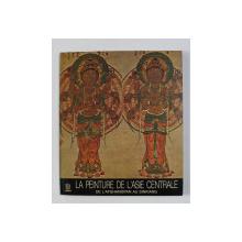 LA PEINTURE DE L 'ASIE CENTRALE DE L'AFGHANISTAN AU SINKIANG , texte de MARIO BUSSAGLI , EDITIONS SKIRA FLAMMARION , 1978