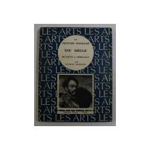 LA PEINTURE FRANCAISE , XIXe SIECLE , DE DAVID A GERICAULT par RAYMOND ESCHOLIER , 1941
