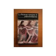LA PEINTURE ROMAINE ET PALEOCHRETIENNE de GERALD GASSIOT TALABOT