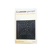 LA PENSEE GRECQUE  ET LES ORIGINES DE L ' ESPRIT SCIENTIFIQUE by  LEON ROBIN , 1973