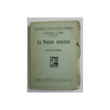LA PENSEE INTUITIVE , I. AU DELA DU DISCOURS par EDOUARD LE ROY , 1929