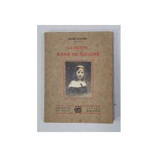 LA PETITE ANNE DE GUIGNE par MARIE FARGUES , 1932 , DEDICATIE*